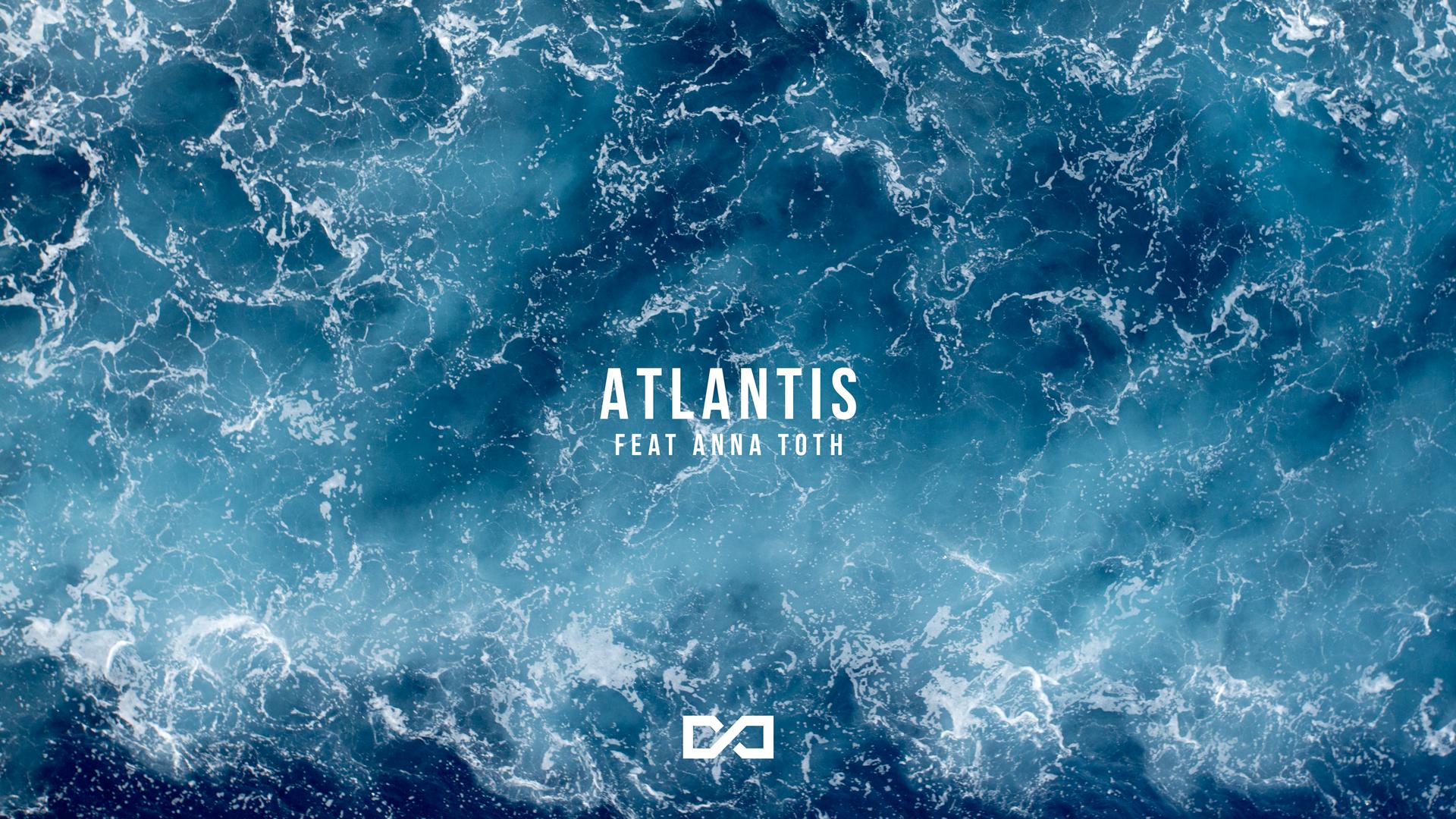 """Atlantis"" feat Anna Toth"